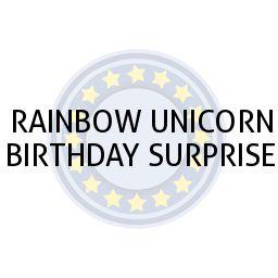 RAINBOW UNICORN BIRTHDAY SURPRISE